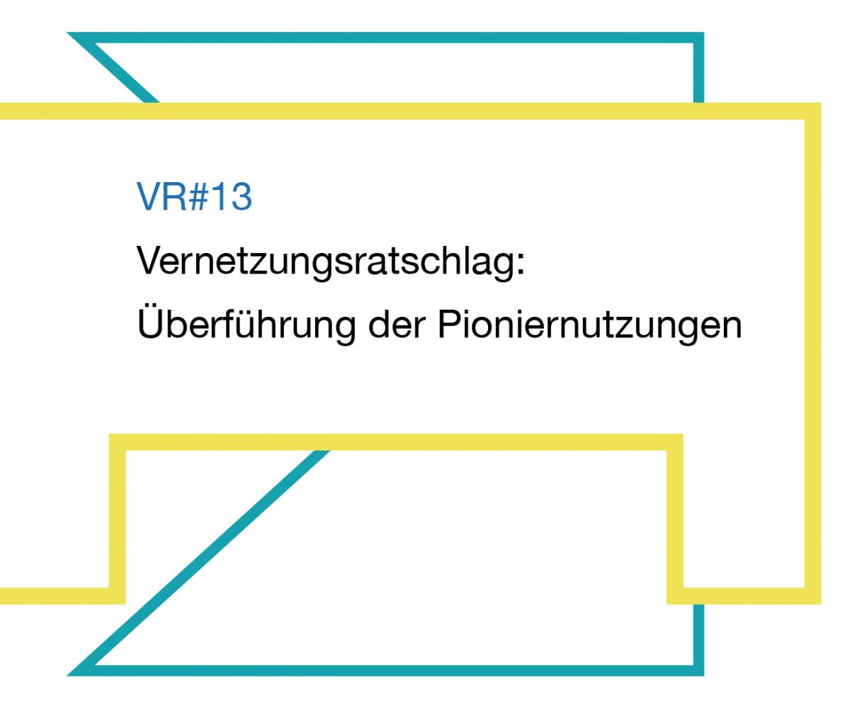 VR#13 Überführung der Pioniernutzungen