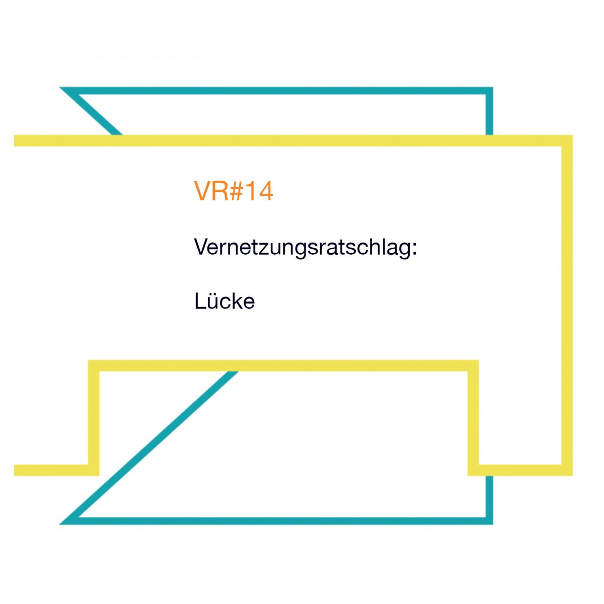 VR#14 Lücke