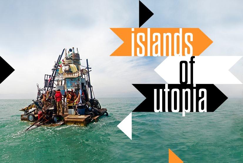 Ausstellung                »Islands of Utopia«